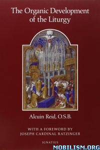 The Organic Development of the Liturgy by Alcuin Reid