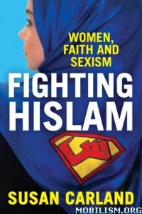 Download ebook Fighting Hislam: Women Faith, Sexism by Susan Carland(.ePUB)