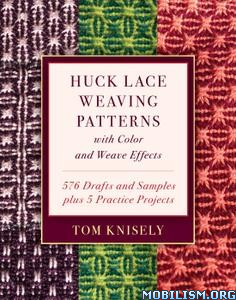 Huck Lace Weaving Patterns with Color and Weave by Tom Knisely