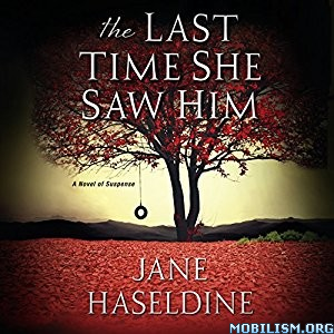Download ebook The Last Time She Saw Him by Jane Haseldine (.MP3)