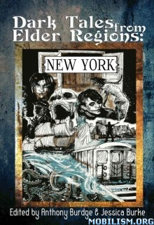 Download ebook Dark Tales From Elder Regions by Anthony S. Burge (.ePUB)