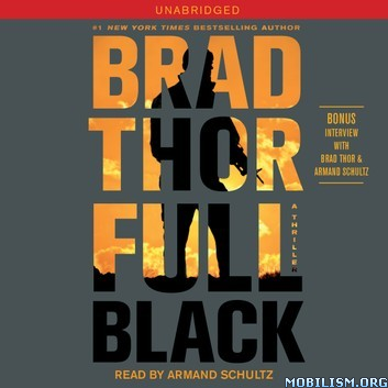 Full Black: A Thriller (The Scot Harvath #11) by Brad Thor