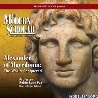 Alexander of Macedonia by Robin Lane Fox