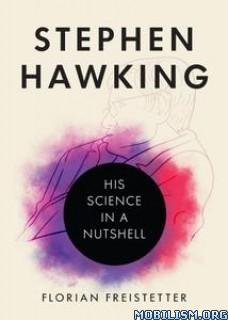 Stephen Hawking: Science in a Nutshell by Florian Freistetter