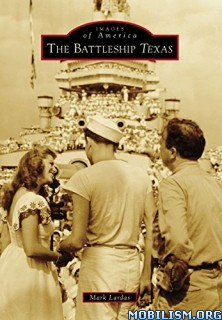 Download ebook The Battleship Texas by Mark Lardas (.ePUB)