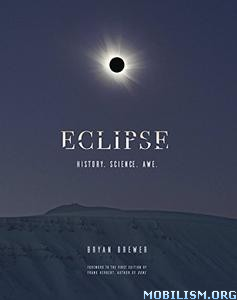 Download ebook Eclipse: History. Science. Awe. by Bryan Brewer (.PDF)