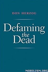 Download ebook Defaming the Dead by Don Herzog (.ePUB)