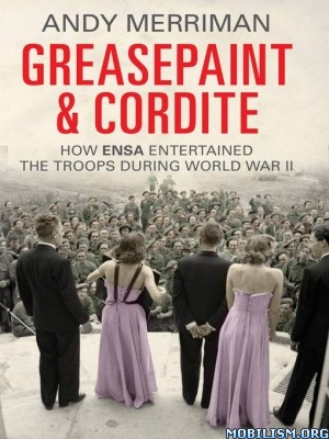 Greasepaint and Cordite by Andy Merriman