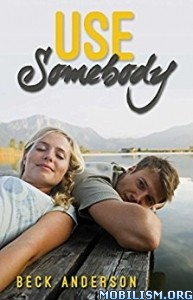 Download ebook Use Somebody by Beck Anderson (.ePUB)