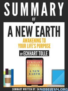 Summary Of A New Earth by Eckhart Tolle+