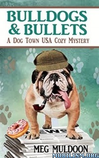Download Bulldogs & Bullets by Meg Muldoon (.ePUB)(.MOBI)