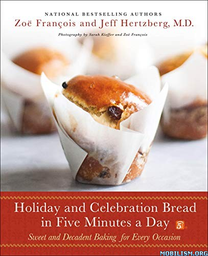 Holiday & Celebration Bread in Five Minutes by Jeff Hertzberg+