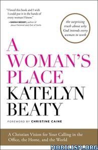 A Woman's Place by Katelyn Beaty