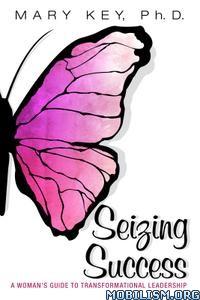 Seizing Success by Mary Key