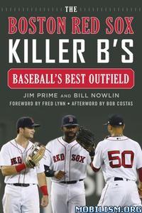 The Boston Red Sox Killer B's by Jim Prime, Bill Nowlin