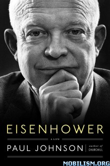 Download Eisenhower: A Life by Paul Johnson (.ePUB)