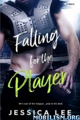 Download ebook Falling for the Player by Jessica Lee (.ePUB)