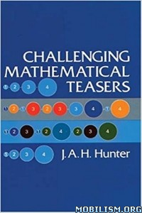 Download ebook Challenging Mathematical Teasers by J. A. H. Hunter (.PDF)