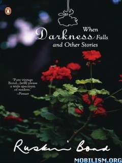 Download ebook When Darkness Falls & Other Stories by Ruskin Bond (.ePUB)