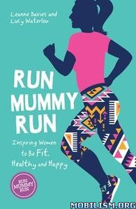 Run Mummy Run by Leanne Davies, Lucy Waterlow