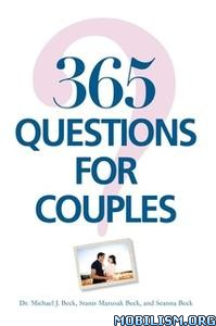 365 Questions For Couples by Michael J. Beck +
