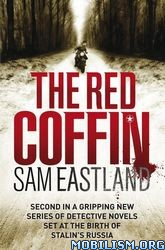 Download The Red Coffin by Sam Eastland (.ePUB)