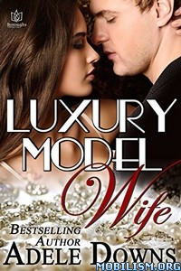 Download ebook Luxury Model Wife by Adele Downs (.ePUB)