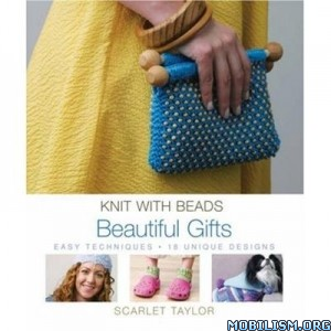 Knit with Beads: Beautiful Gifts by Scarlet Taylor