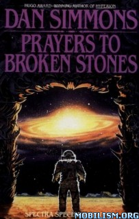 Download Prayers to Broken Stones by Dan Simmons (.ePUB)(.MOBI)