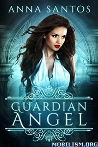 Download Guardian Angel: Fallen Angel Novella by Anna Santos (.ePUB)