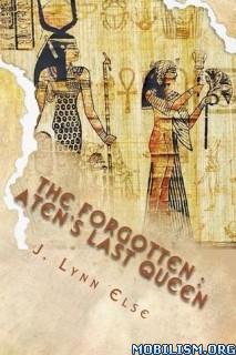 Download The Forgotten: Aten's Last Queen by J. Lynn Else (.ePUB)
