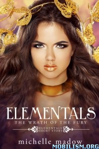 Download Elementals: The Wrath of the Fury by Michelle Madow (.ePUB)