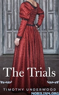 Download ebook The Trials by Timothy Underwood (.ePUB)