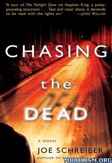 Download ebook Chasing the Dead by Joe Schreiber (.ePUB)