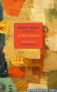Download ebook Bright Magic: Selected Stories by Alfred Döblin (.ePUB)
