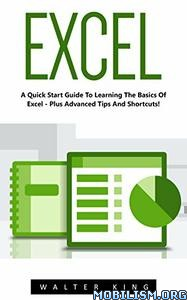Download ebook Excel: A Quick Start Guide by Walter King (.PDF)