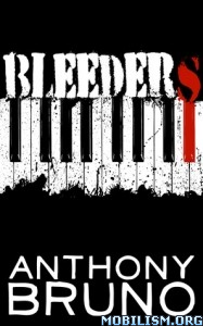Download ebook Bleeders by Anthony Bruno (.ePUB)