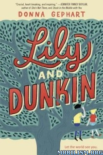 Download ebook Lily & Dunkin by Donna Gephart (.ePUB)