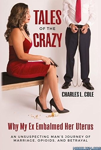 Tales of the Crazy by Charles L. Cole