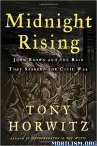 Download ebook Midnight Rising by Tony Horwitz (.ePUB)
