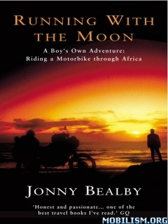 Download ebook Running With the Moon by Jonny Bealby (.ePUB)