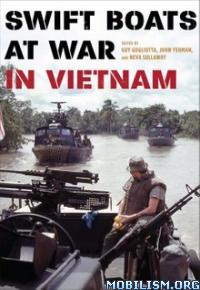 Swift Boats at War in Vietnam by Guy Gugliotta +