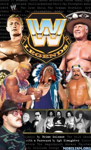Download WWE Legends by Brian Solomon (.ePUB)