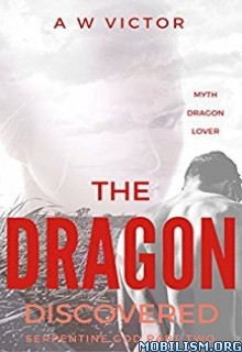 Download The Dragon Discovered by A.W. Victor (.ePUB)