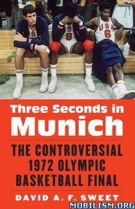 Three Seconds in Munich by David A. F. Sweet