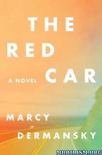 Download ebook The Red Car by Marcy Dermansky (.ePUB)(.MOBI)