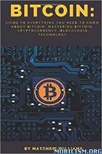 Download ebook Bitcoin Guide to Everything by Matthew Williams (.ePUB)