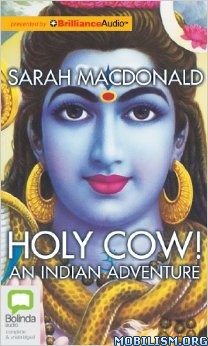 Download Holy Cow: An Indian Adventure by Sarah Macdonald (.ePUB)