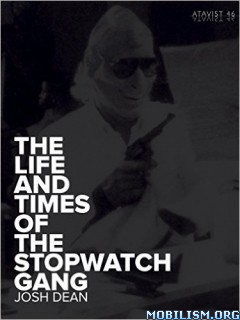 The Life and Times of the Stopwatch Gang by Josh Dean
