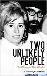 Two Unlikely People to Change the World by Karen Berg